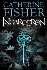 Catherine Fisher - author, writer, novelist, UK - Incarceron 2007