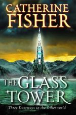 Catherine Fisher - author, writer, novelist, UK - The Glass Tower Trilogy 2004